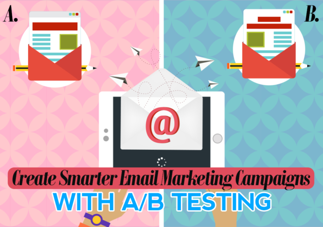 Create Smarter Email Marketing Campaigns With A/B Testing