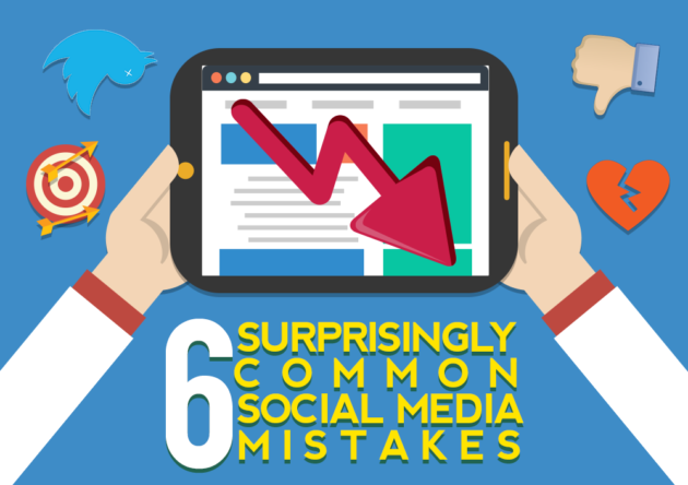 6 Surprisingly Common Social Media Mistakes